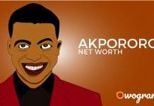 Akpororo net worth