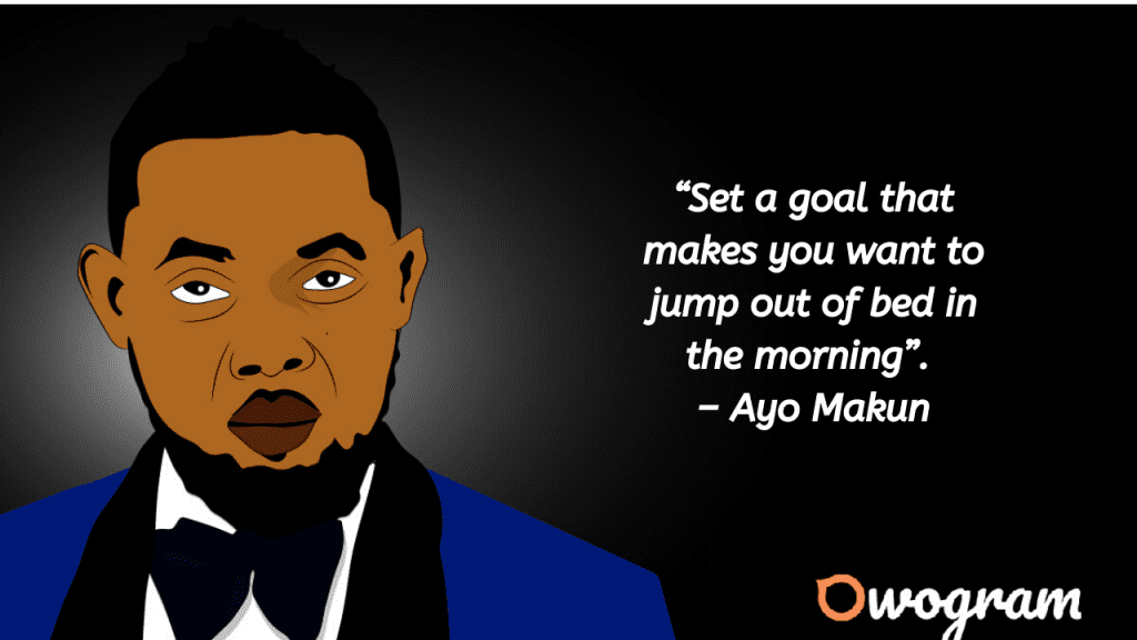 Ayo Makun Quotes about goals