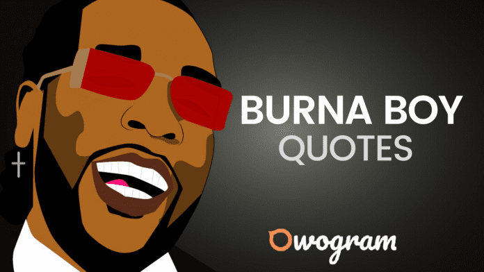 Burna Boy Quotes About life and success