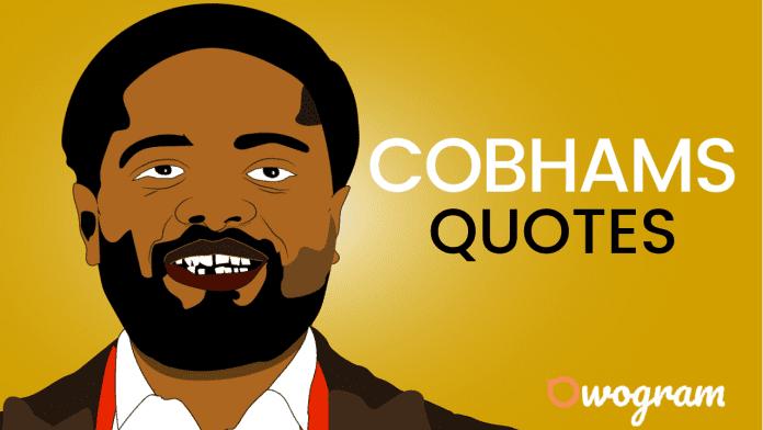 Cobhams Quotes