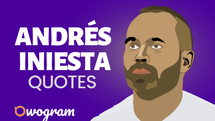 Andres Iniesta Quotes About Life and success