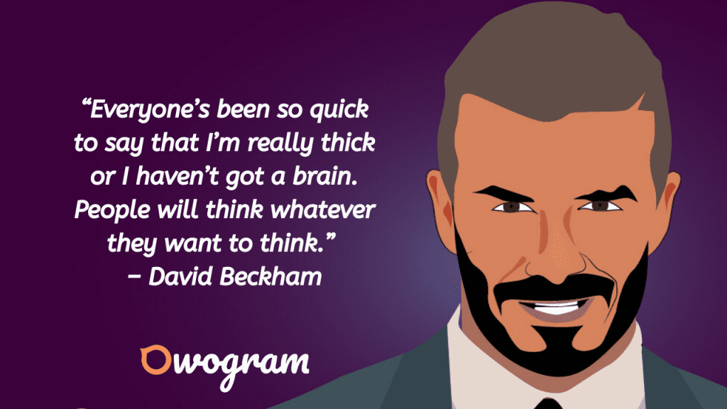 Wise sayings by David Beckham
