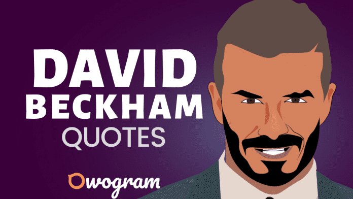 David Beckham Quotes About Life and Success