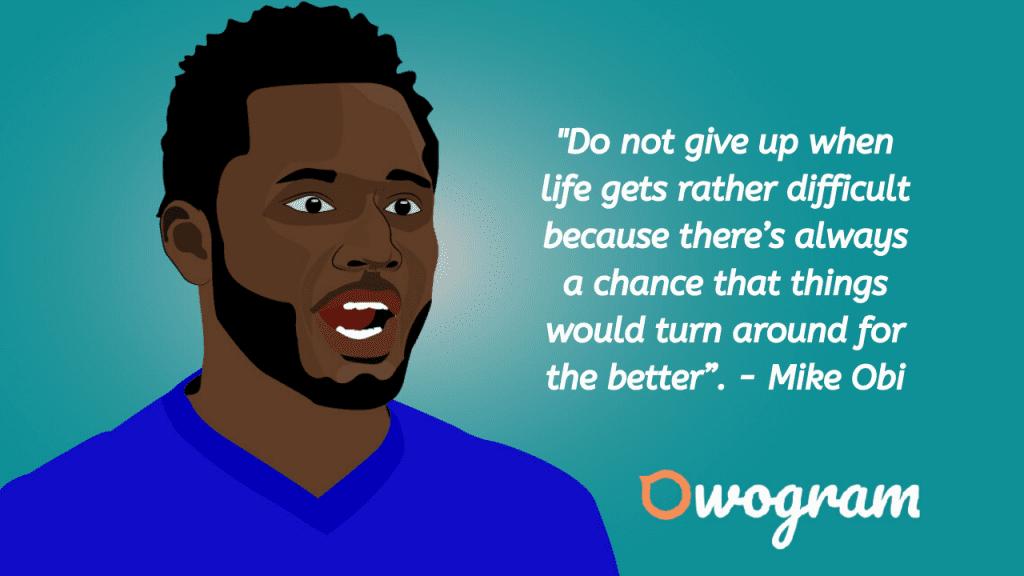 Mike Obi Quotes