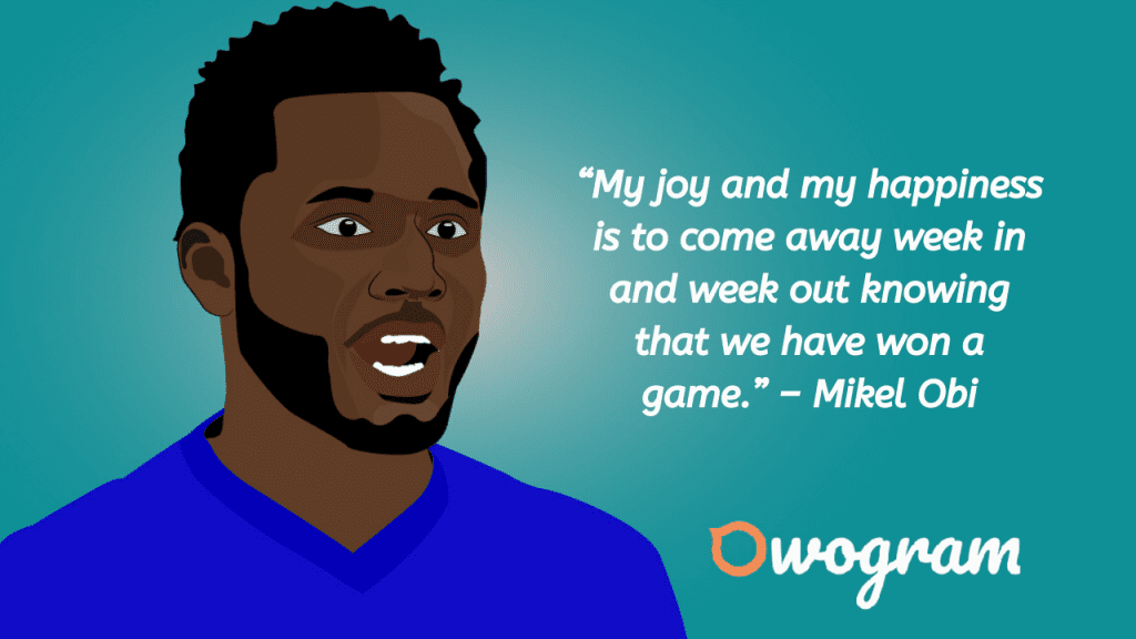 Wise sayings by Mikel Obi