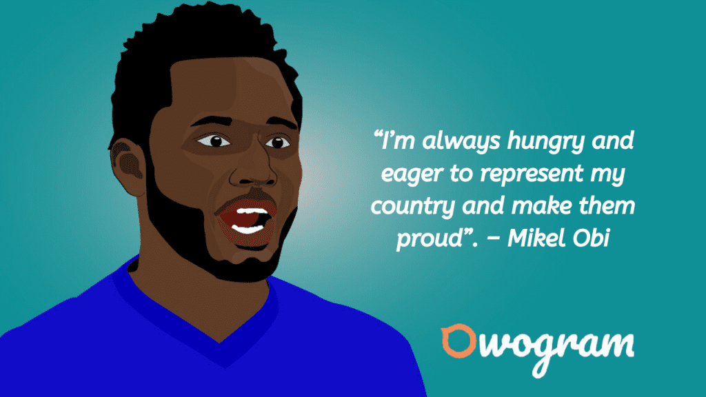 Wise sayings from Mikel Obi