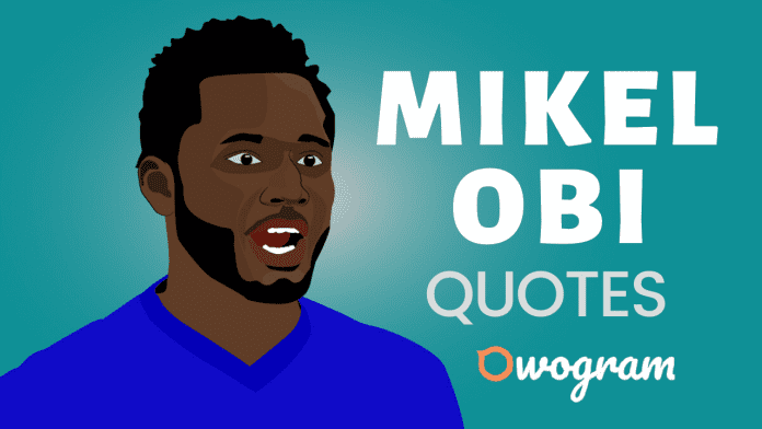 Mike Obi Quotes About Life and Success