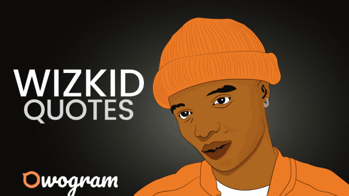 Wizkid Quotes About Life and Success