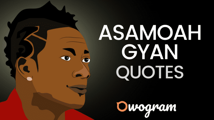 Asamoah Gyan Quotes About Life and Success