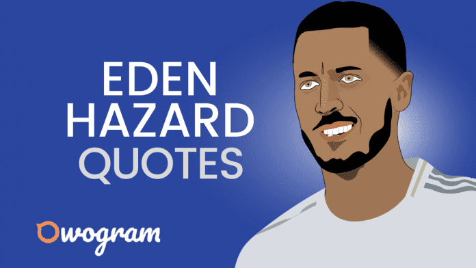 Inspirational Eden Hazard Quotes About Life