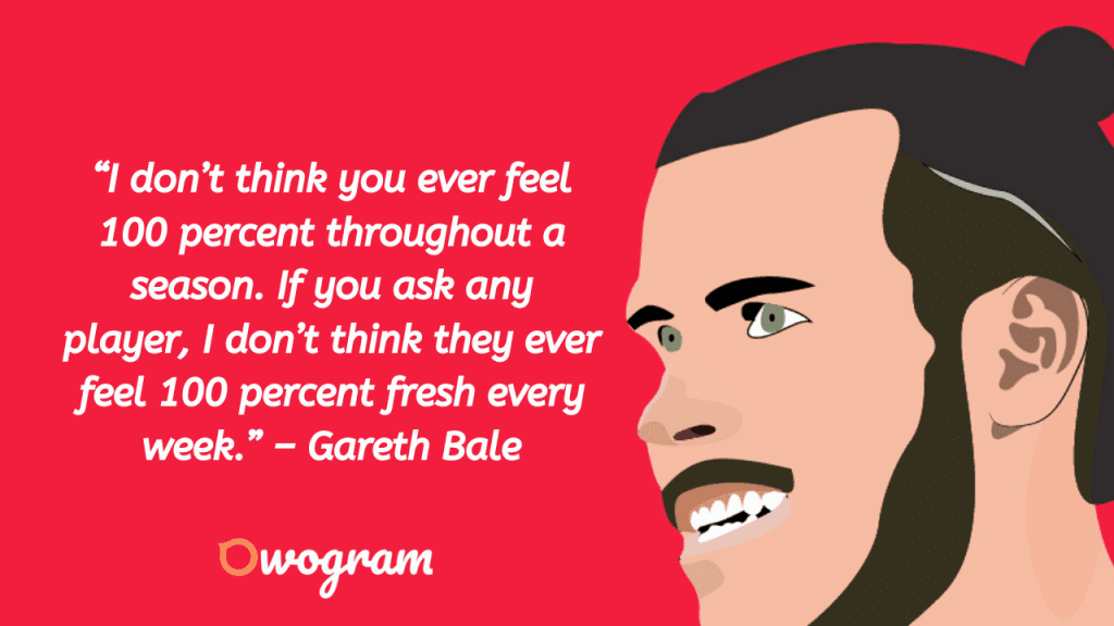 Gareth Bale Quotes