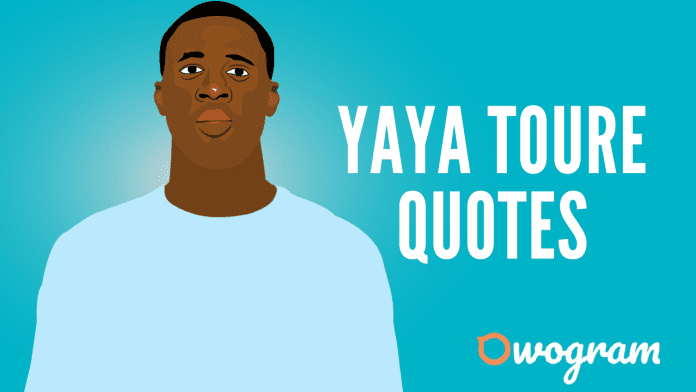 Inspirational Quotes from Yaya Toure