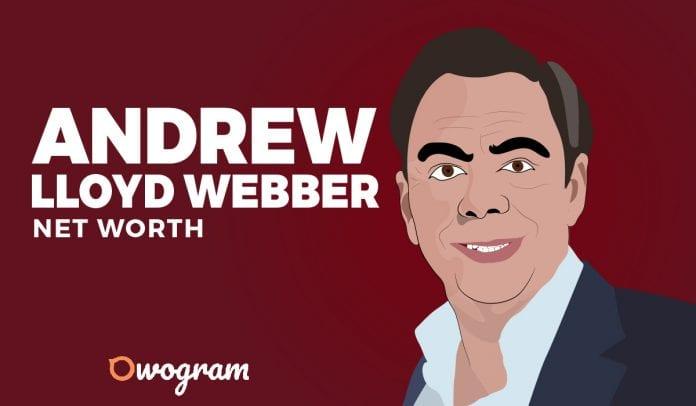 Andrew Lloyd Webber net worth