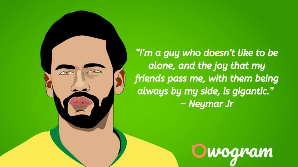 Neymar once said