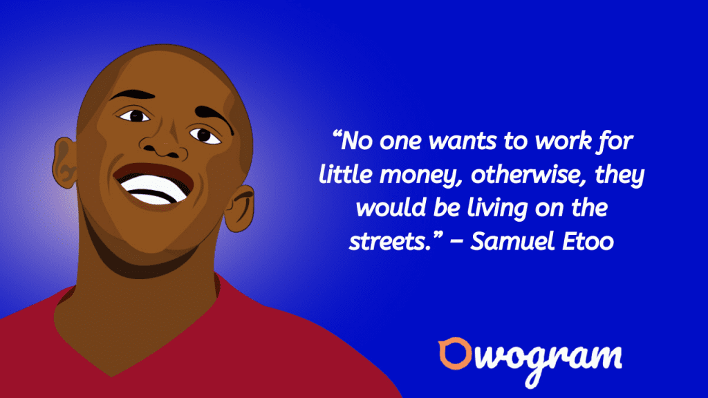 Samuel Etoo Quotes About life