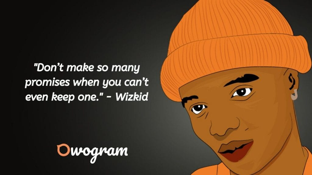 Quotes from Wizkid