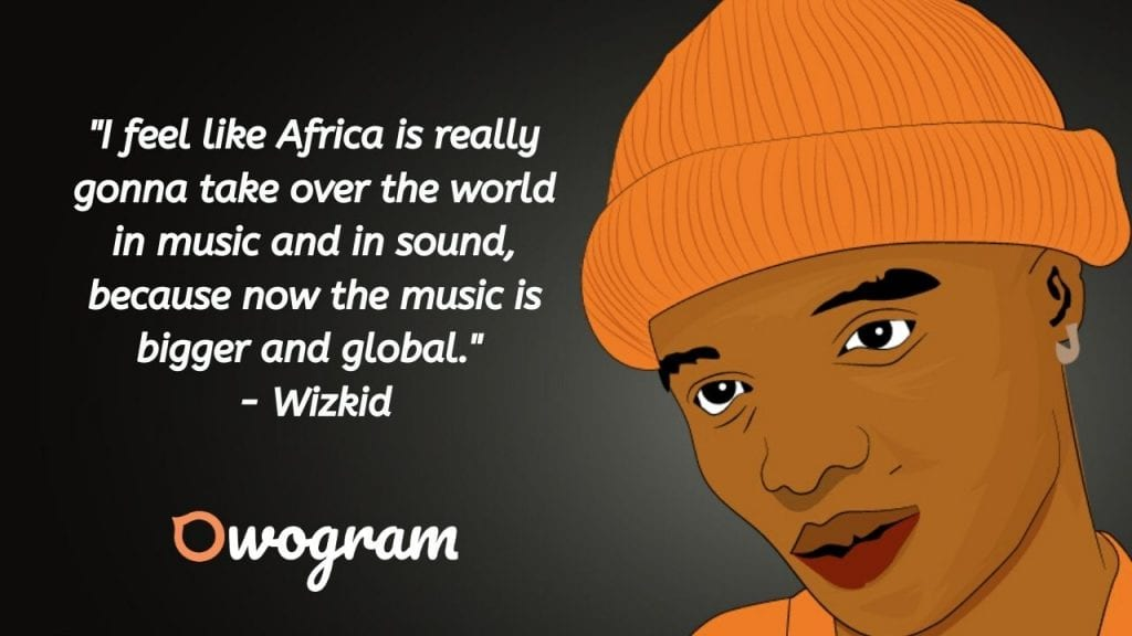 best of WIzkid's quotes