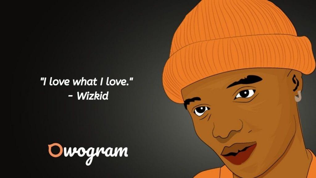 Wizkid quotes