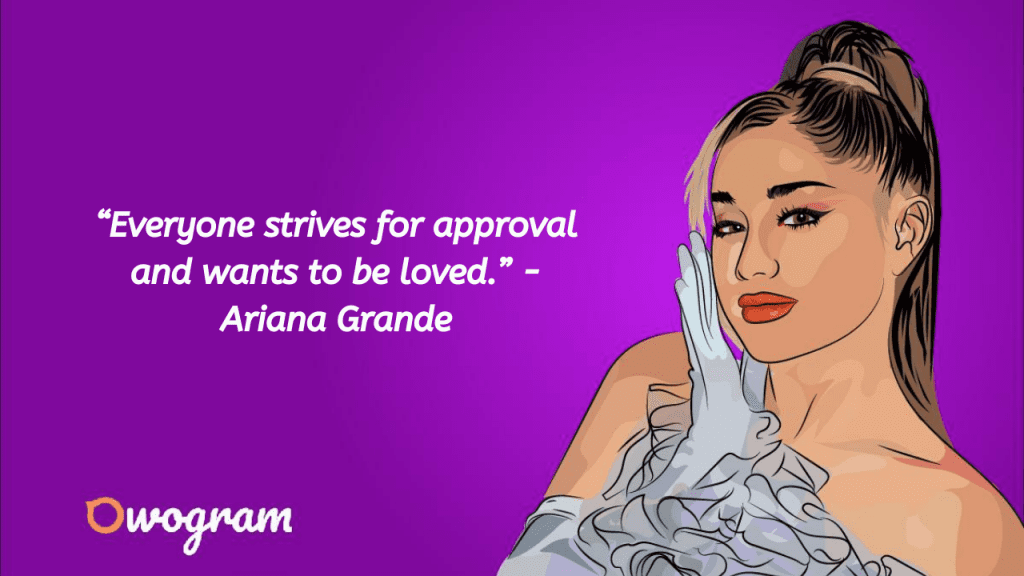 Grande quotes about Approval