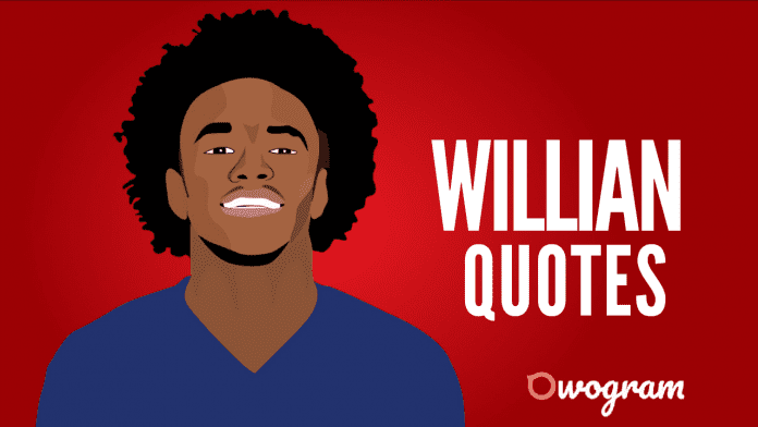 Willian Quotes About Soccer and Life