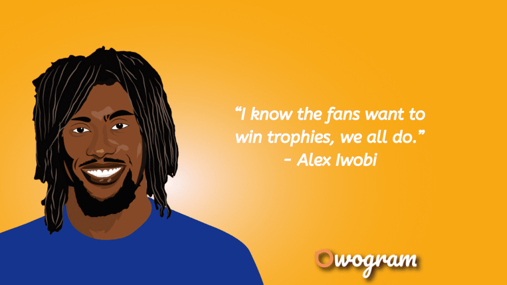 Alex Iwobi Quotes about winning trophies