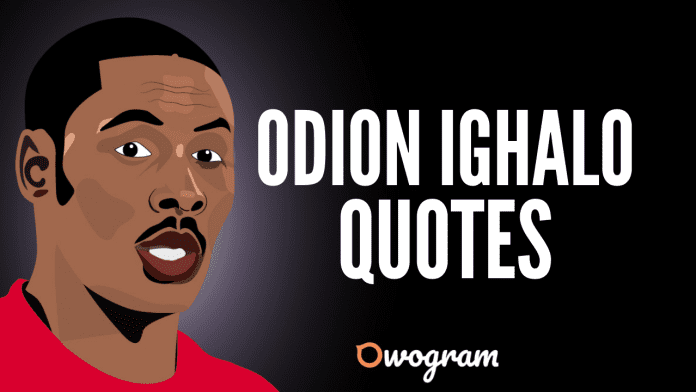 Odio Ighalo Quotes