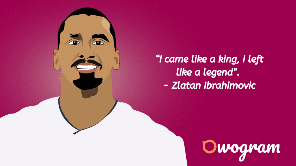 Zlatan Ibrahimovic Quotes