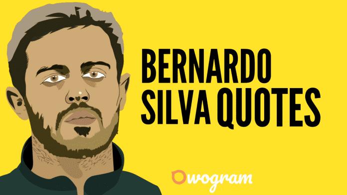 Bernardo Silva quotes about football