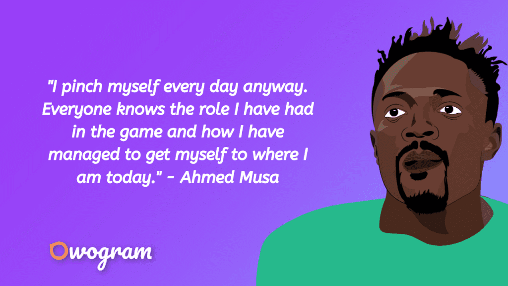 Ahmed Musa quotes