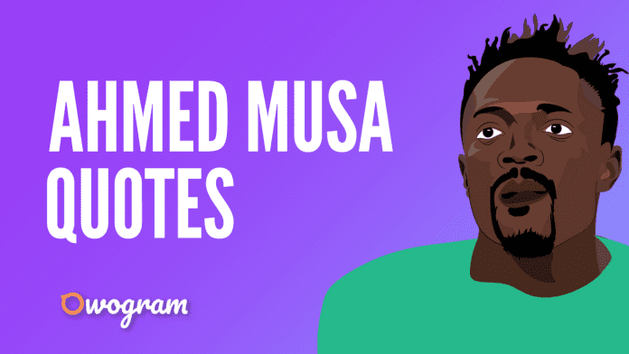 Ahmed Musa quotes and sayings about football