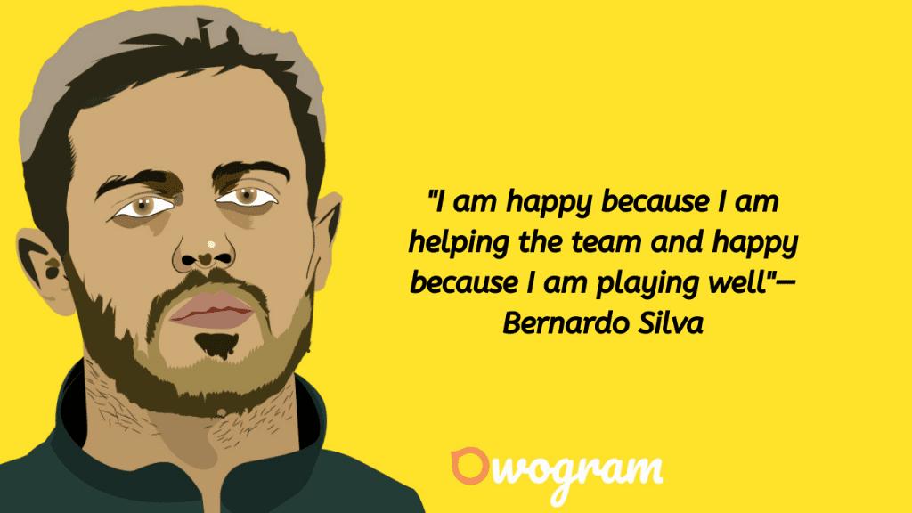 Bernardo Silva Quotes