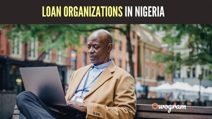 Top 15 Loan Organizations In Nigeria to Borrow Money