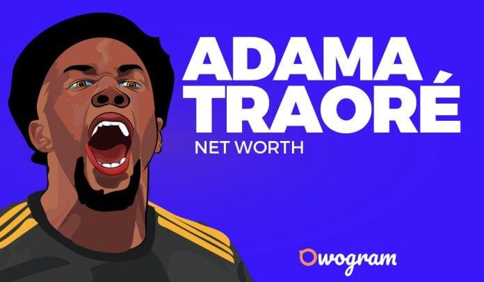 Adama Traore Net Worth and Biography
