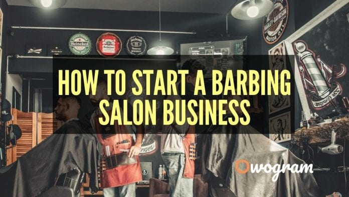 Guide to starting a barbing salon business in Nigeria