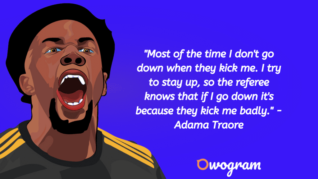 Quotes By Adama Traore