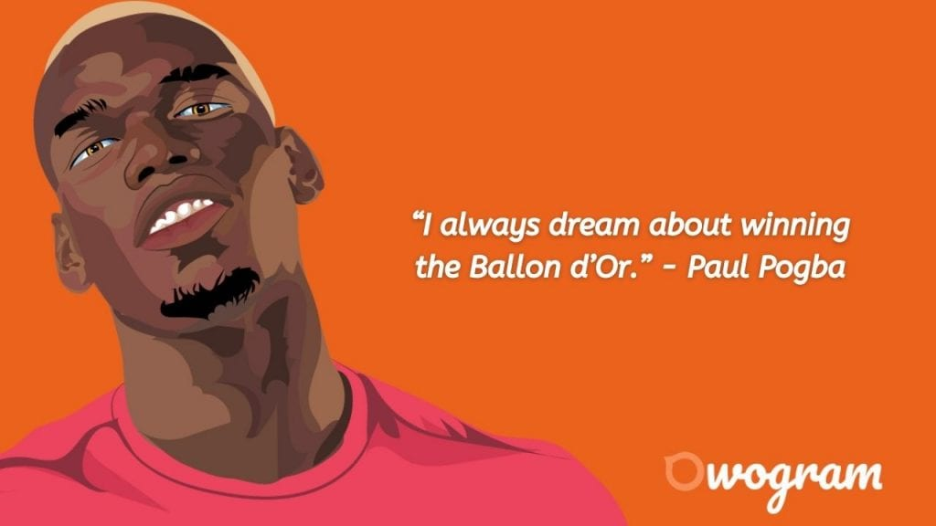 Wise sayings from Pogba