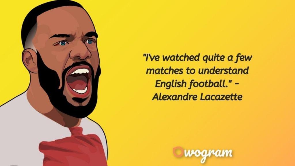 Alexandre lacazette quotes