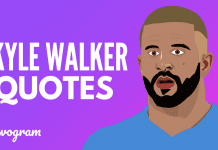 Kyle Walker Quotes about life and football
