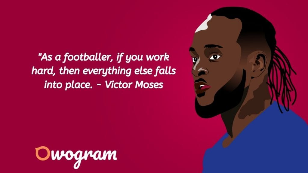Victor Moses quotes