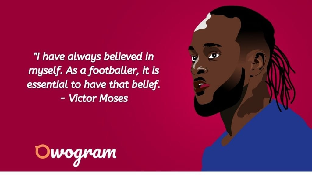 Victor Moses quotes about belief