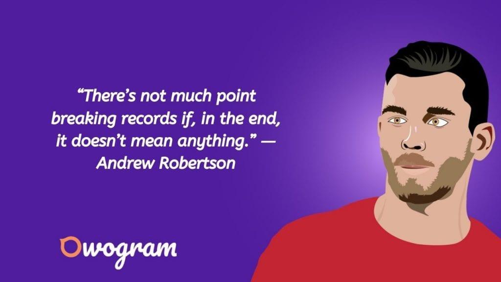 Andrew Robertson quotes