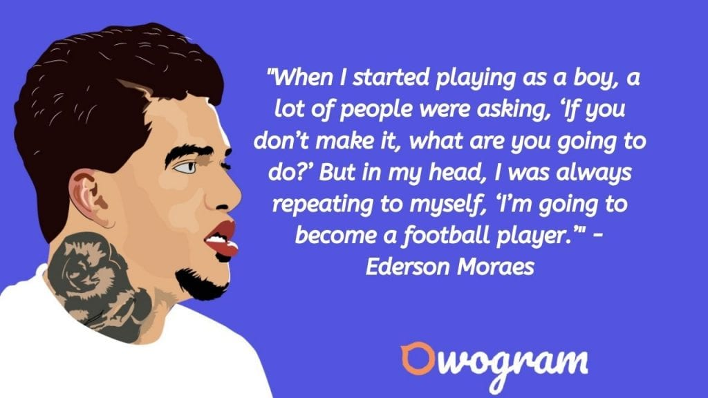 Ederson Moraes quotes about dreams