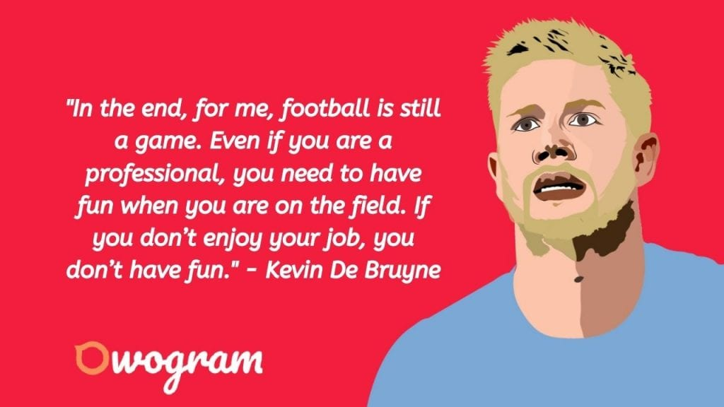 Kevin De Bruyne quotes about football