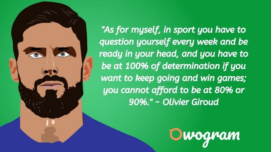 Olivier Giroud quotes about determination