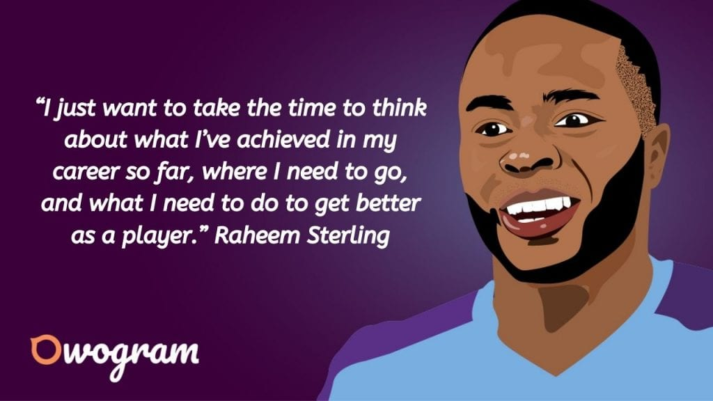 Quotes by Raheem Sterling about career