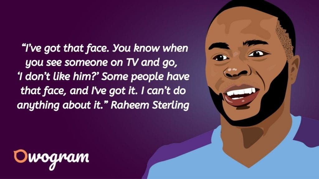 Raheem Sterling Quotes about Life