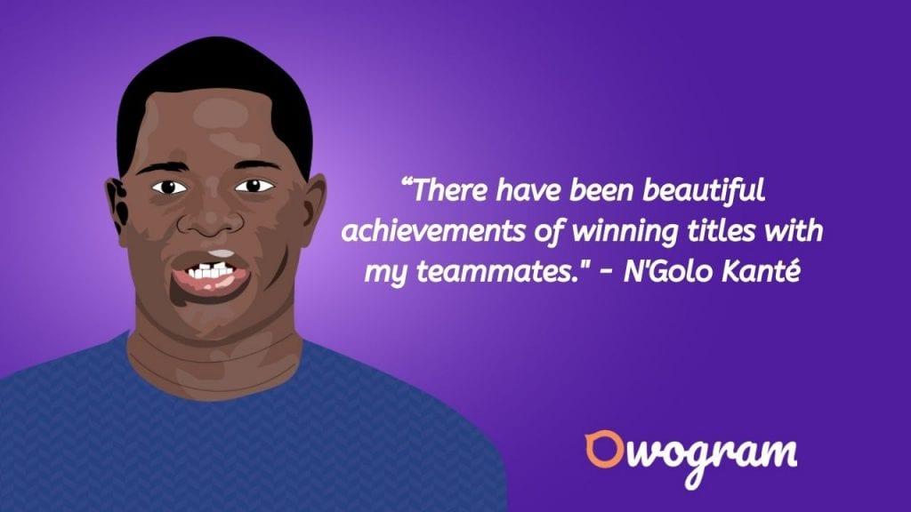N'golo Kanté quotes about achievement