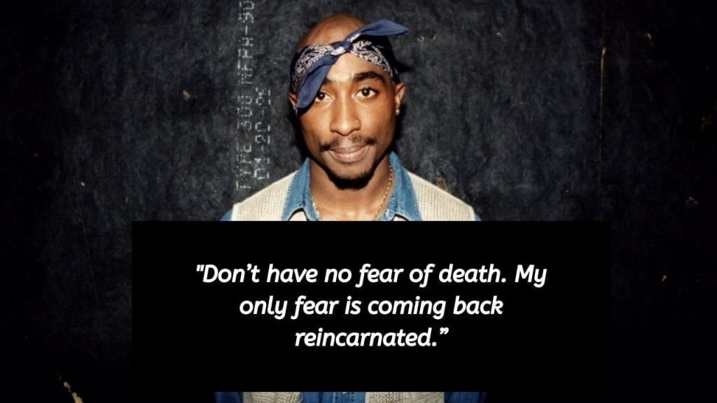 Tupac quotes about life and death