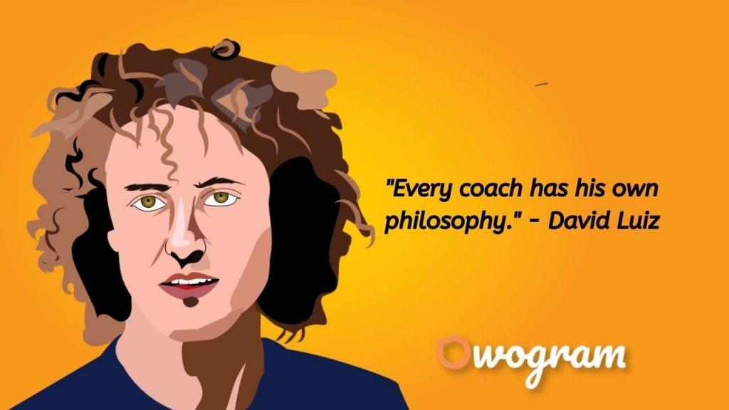 David Luiz Quotes about coaching