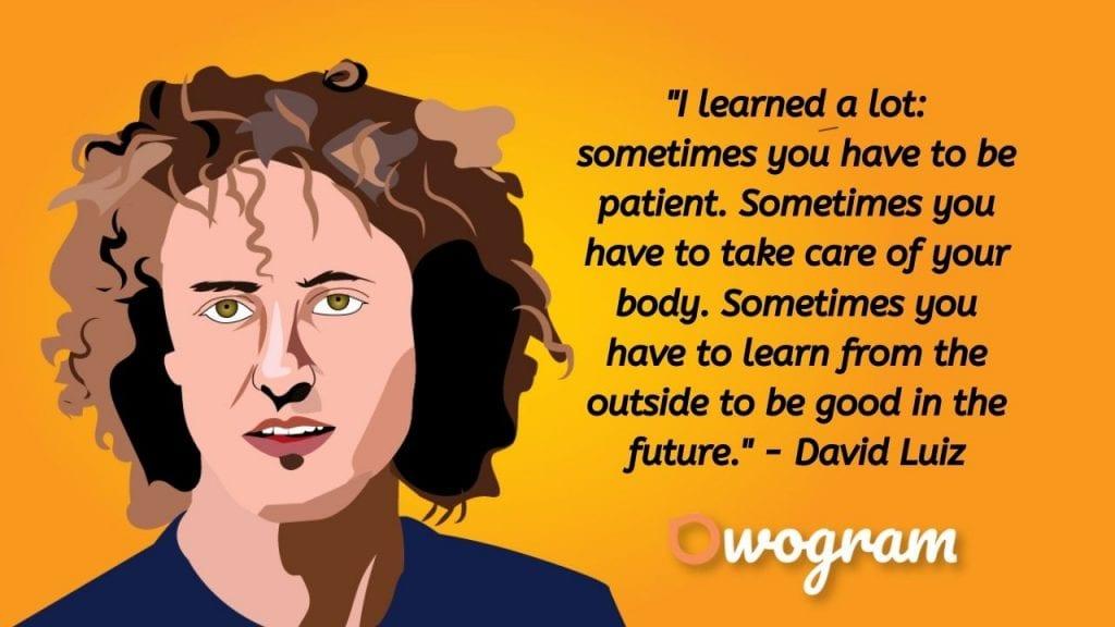 Wise sayings by David Luiz
